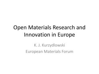 Open Materials  Research and Innovation in Europe