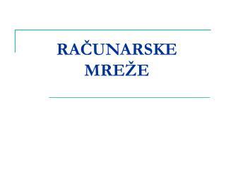 RA Č UNARSKE MRE Ž E