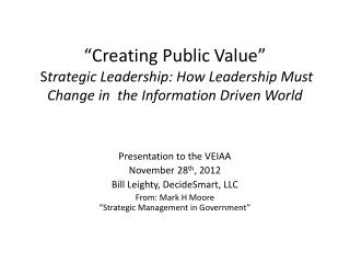 Presentation to the VEIAA November 28 th , 2012 Bill Leighty, DecideSmart, LLC