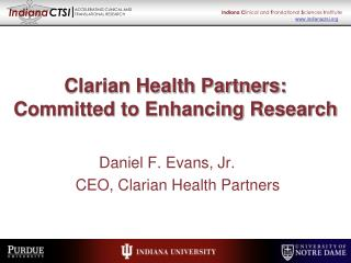 Clarian Health Partners: Committed to Enhancing Research
