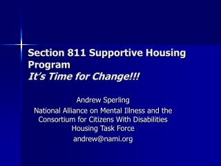 Section 811 Supportive Housing Program It�s Time for Change!!!