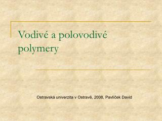 Vodiv� a polovodiv� polymery