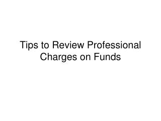 Tips to Review Professional Charges on Funds