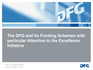 The DFG and its Funding Schemes with particular Attention to the Excellence  Initiative