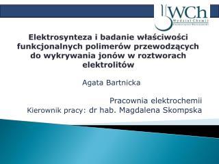 Pracownia elektrochemii Kierownik pracy:  dr hab. Magdalena Skompska