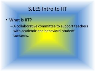 SJLES Intro to IIT