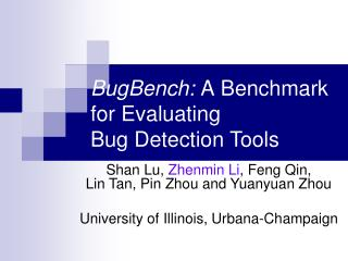 BugBench:  A Benchmark for Evaluating Bug Detection Tools