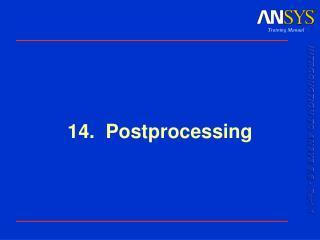 14.  Postprocessing