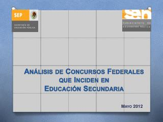 Análisis  de  Concursos  Federales  que Inciden en Educación Secundaria