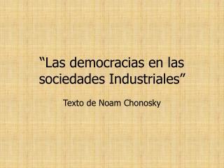 """""""Las democracias en las sociedades Industriales"""""""