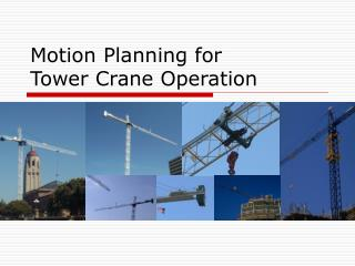 Motion Planning for  Tower Crane Operation