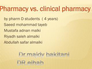 by  pharm  D students  ( 4 years) Saeed mohammad tayeb Mustafa  adnan malki Riyadh  saleh almalki