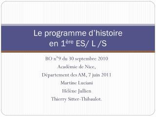 Le programme d'histoire  en 1 ère  ES/ L /S