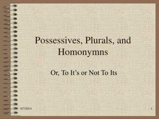Possessives, Plurals, and Homonymns