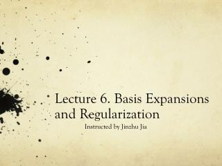 Lecture 6. Basis Expansions and Regularization