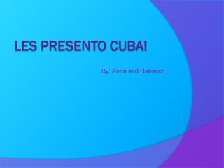 Les  presento  Cuba!