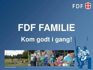 FDF FAMILIE