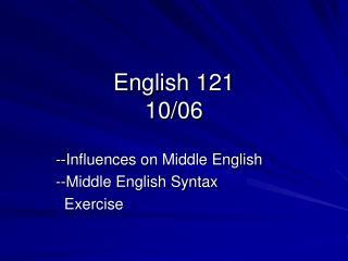 English 121 10/06
