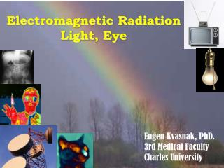 Electromagnetic Radiation Light ,  Eye