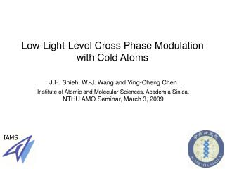 Low-Light-Level Cross Phase Modulation with Cold Atoms