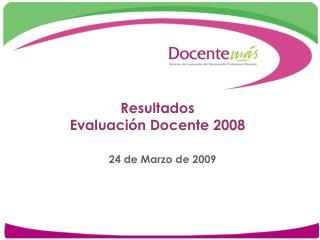 Resultados Evaluación Docente 2008