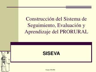 Construcción del Sistema de Seguimiento, Evaluación y Aprendizaje del PRORURAL
