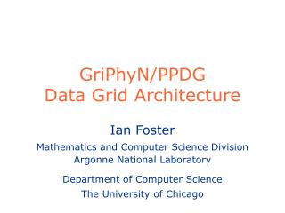 GriPhyN/PPDG Data Grid Architecture