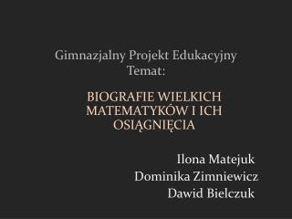 Gimnazjalny Projekt Edukacyjny Temat: