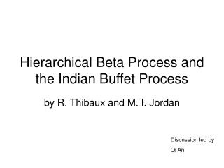 Hierarchical Beta Process and the Indian Buffet Process