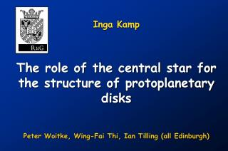 Inga Kamp The role of the central star for the structure of protoplanetary disks