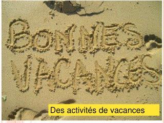 Des activités de vacances