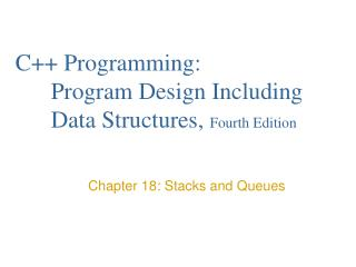 C++ Programming:  	Program Design Including 	Data Structures,  Fourth Edition