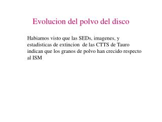 Evolucion del polvo del disco