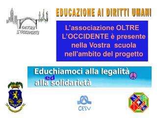 L'associazione OLTRE L'OCCIDENTE è presente nella Vostra  scuola nell'ambito del progetto