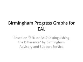 Birmingham Progress Graphs for EAL
