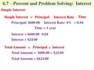 6.7 – Percent and Problem Solving:  Interest