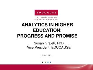 Analytics in Higher EDUCATION:  Progress and Promise
