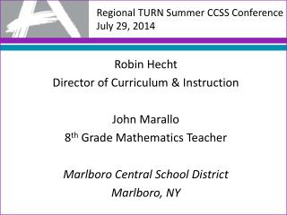 Regional TURN Summer CCSS Conference July 29, 2014