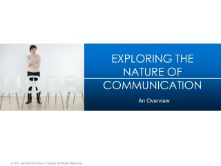 EXPLORING THE NATURE OF COMMUNICATION