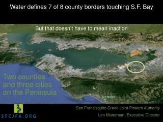 W ater defines  7  of 8 county borders touching S.F. Bay