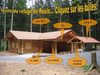 Visite du refuge de Reule... Cliquez sur les bulles!