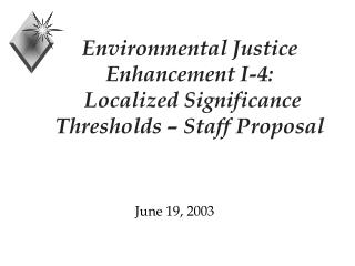 Environmental Justice Enhancement I-4:   Localized Significance Thresholds   Staff Proposal