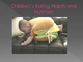 Children�s Eating Habits and Nutrition