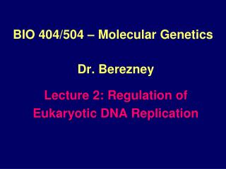 BIO 404/504 – Molecular Genetics