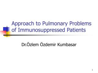 Approach to Pulmonary Problems of Immunosuppressed Patients