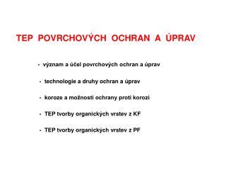 TEP  POVRCHOVÝCH  OCHRAN  A  ÚPRAV -  význam a účel povrchových ochran a úprav