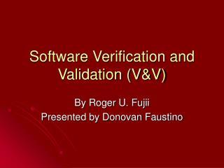 Software Verification and Validation VV