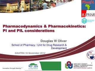 Pharmacodynamics & Pharmacokinetics: PI and PIL considerations