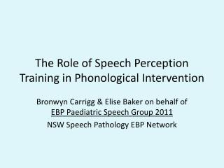 The Role of Speech  P erception  T raining in Phonological  I ntervention