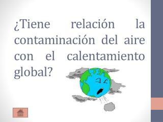¿Tiene relación la contaminación del aire con el calentamiento global?